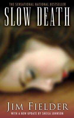 Slow Death, James Fielder
