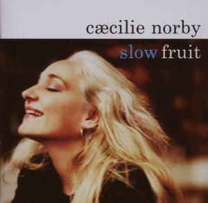 Slow Fruit, Caecilie Norby