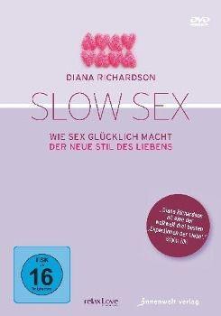 Slow Sex - Wie Sex glücklich macht, Diana Richardson