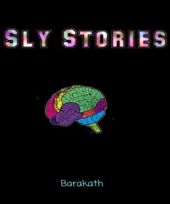Sly Stories, Barakath