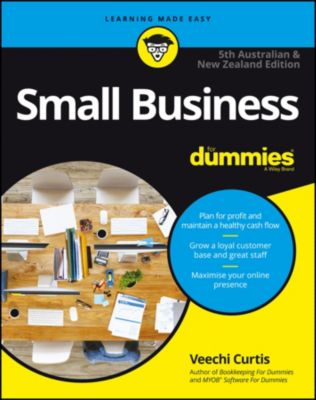 Small Business For Dummies - Australia & New Zealand, 5th Australian &  New Zeal, Veechi Curtis
