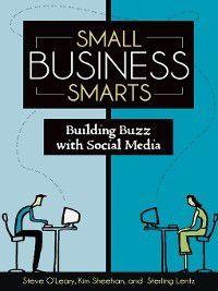 Small Business Smarts, Sterling Lentz, Steve O'Leary, Kim Sheehan