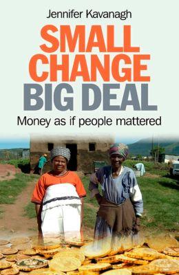 Small Change, Big Deal, Jennifer Kavanagh