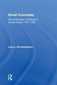 Small Comrades, Lisa A. Kirschenbaum