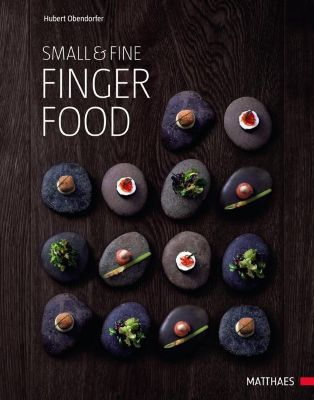 Small & Fine - Fingerfood, Hubert Obendorfer