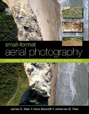 Small-Format Aerial Photography and UAS Imagery, Johannes Ries, Irene Marzolff, James S. Aber