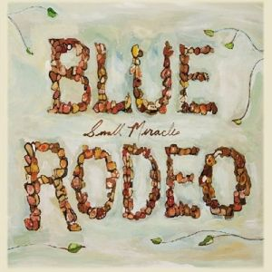 Small Miracles, Blue Rodeo