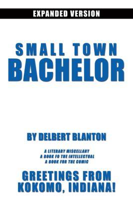 Small Town Bachelor Expanded Version, Delbert Blanton