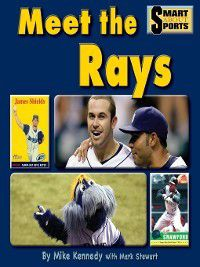 Smart About Sports: Meet the Rays, Mike Kennedy