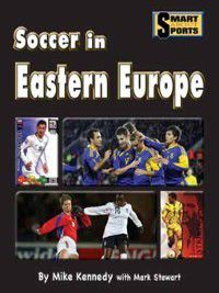 Smart About Sports: Soccer in Eastern Europe, Mike Kennedy