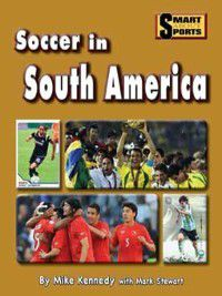 Smart About Sports: Soccer in South America, Mike Kennedy