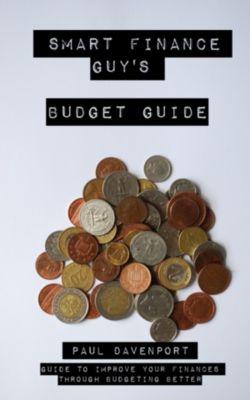 Smart Finance Guy's Budget Guide, Paul Davenport