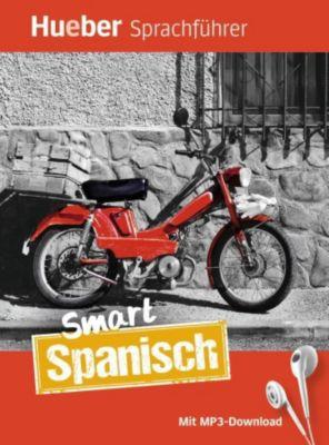 Smart Spanisch, m. MP3-Download, Juliane Forßmann, Carmen M. De Miguel