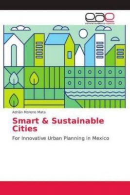Smart & Sustainable Cities, Adrián Moreno Mata