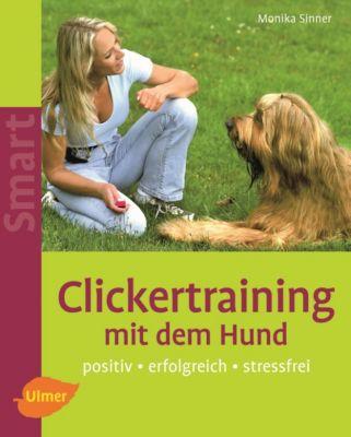 Smart Tierbuch: Clickertraining mit dem Hund, Monika Sinner