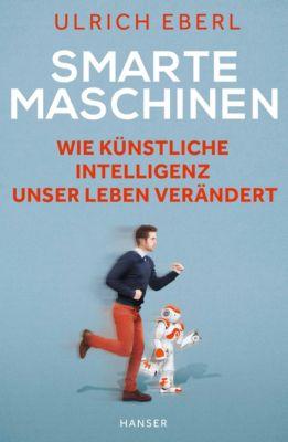 Smarte Maschinen, Ulrich Eberl