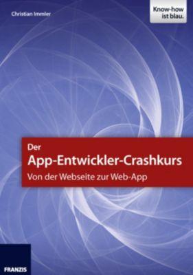 Smartphone Programmierung: Der App-Entwickler-Crashkurs - Von der Webseite zur Web-App, Christian Immler