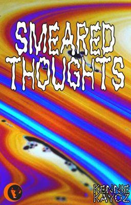 Smeared Thoughts, Kennie Kayoz
