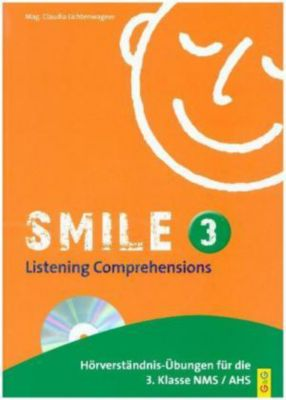 Smile: .3 Listening Comprehensions, m. Audio-CD, Claudia Lichtenwagner