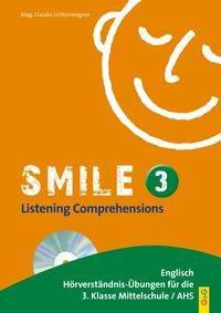 Smile: .3 Listening Comprehensions, m. Audio-CD - Claudia Lichtenwagner  