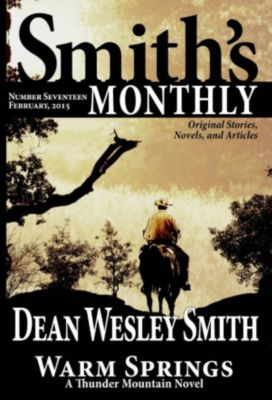 Smith's Monthly: Smith's Monthly #17, Dean Wesley Smith