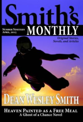Smith's Monthly: Smith's Monthly #19, Dean Wesley Smith