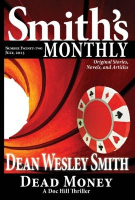 Smith's Monthly: Smith's Monthly #22, Dean Wesley Smith