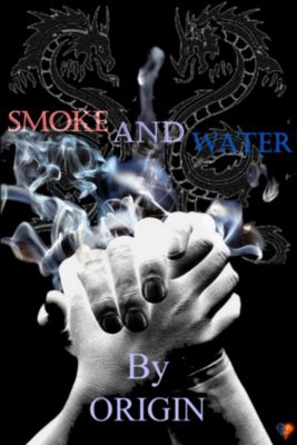 Smoke And Water, OR1G1N