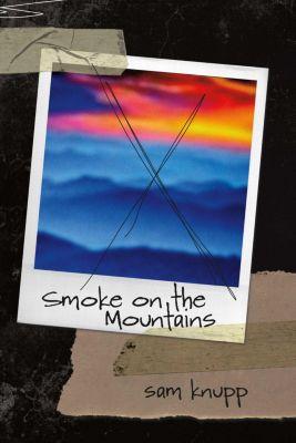 Smoke On the Mountains, Sam Knupp