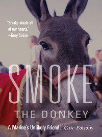 Smoke the Donkey, Cate Folsom