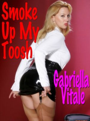 Smoke Up My Toosh, Gabriella Vitale
