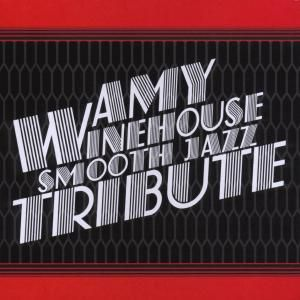 Smooth Jazz Tribute To Amy Winehouse, The Smooth Jazz All Stars