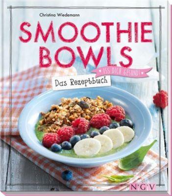 Smoothie Bowls, Christina Wiedemann