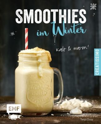 Smoothies im Winter, Tanja Dusy
