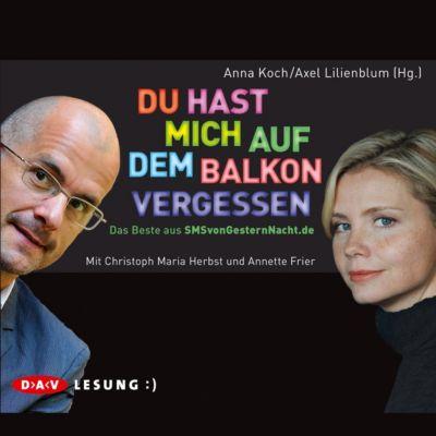 SMSvongesternnacht.de Band 1: Du hast mich auf dem Balkon vergessen, Anna Koch, Axel Lilienblum