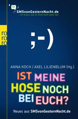 SMSvongesternnacht.de Band 2: Ist meine Hose noch bei euch?, Anna Koch, Axel Lilienblum