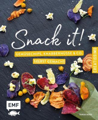 Snack it - Gemüsechips, Knabbernüsse und Co. selbst gemacht, Tanja Dusy
