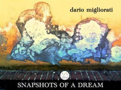 Snapshots of a dream, Dario Migliorati