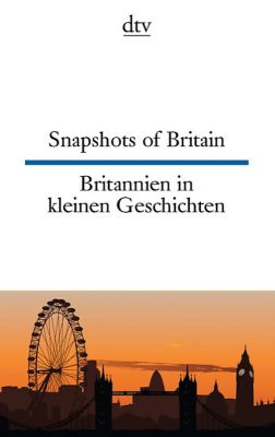 Snapshots of Britain; Britannien in kleinen Geschichten - Joy Browning |