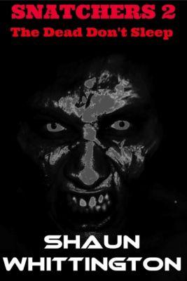 Snatchers: Snatchers 2: The Dead Don't Sleep, Shaun Whittington