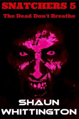 Snatchers: Snatchers 5: The Dead Don't Breathe, Shaun Whittington