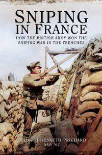 Sniping in France, DSO, MC, H. Hesketh-Prichard