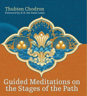 Snow Lion: Guided Meditations on the Stages of the Path, Thubten Chodron