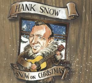 Snow On Christmas, Hank Snow