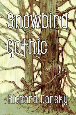 Snowbird Gothic, Richard Dansky