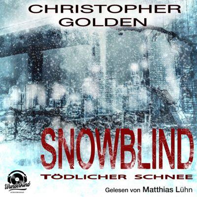 Snowblind - Tödlicher Schnee (Ungekürzt), Christopher Golden
