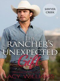 Snowbound in Sawyer Creek: The Rancher's Unexpected Gift, Lacy Williams
