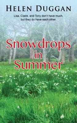 Snowdrops in Summer, Helen Duggan