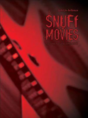 Snuff movies (racconti raccolti 2012), Fabrizio Bellanca