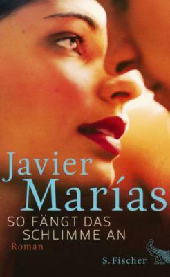 So fängt das Schlimme an, Javier Marías